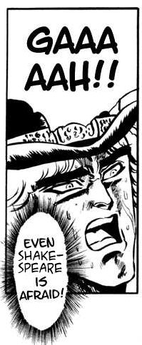 """Speedwagon from JoJo's Bizarre Adventure shouting """"Gaaaaah! Even Shakespeare is afraid!"""" in reference to lyrics from the Dreams Come True song, G."""